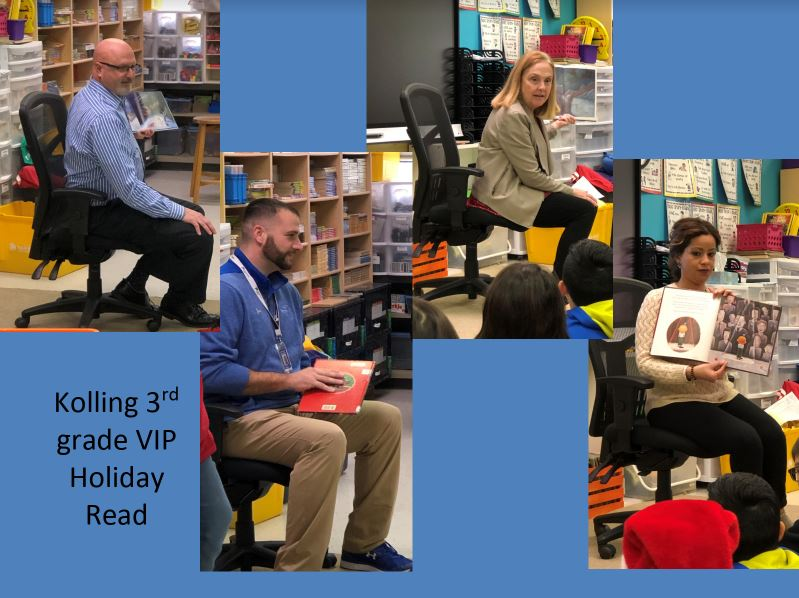 Dr. Veracco, Mrs. Mucha, Mr. Enyeart, and Mrs. Cruz are invited as VIP to read holiday stories to Kolling 3rd grade students.
